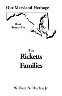 Ricketts Families, Primarily of Montgomery & Frederick Counties