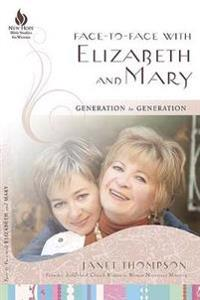 Face-to-Face With Elizabeth and Mary