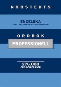 Norstedts engelska ordbok : professionell - Engelsk-svensk/Svensk-engelsk. 276 000 ord och fraser