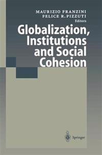 Globalization, Institutions and Social Cohesion