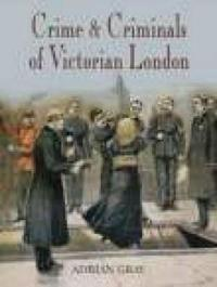 Crime And Criminals in Victorian London