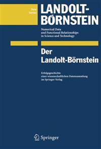 Der Landolt-Bornstein: Erfolgsgeschichte Einer Wissenschaftlichen Datensammlung Im Springer-Verlag