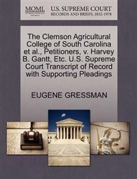 The Clemson Agricultural College of South Carolina et al., Petitioners, V. Harvey B. Gantt, Etc. U.S. Supreme Court Transcript of Record with Supporting Pleadings