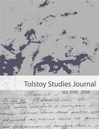 Tolstoy Studies Journal Volume XVIII: 2006: A Publication of the North American Tolstoy Society