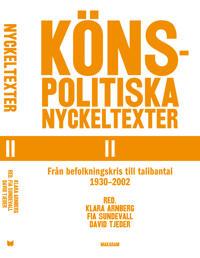 Könspolitiska nyckeltexter II : från befolkningskris till talibantal 1930-2002