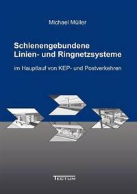 Schienengebundene Linien- Und Ringnetzsysteme Im Hauptlauf Von Kep- Und Postverkehren