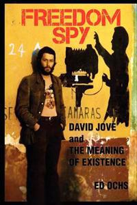 Freedom Spy: David Jove and the Meaning of Existence