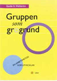 Gruppen som grogrund - en arbetsmetod som utvecklar