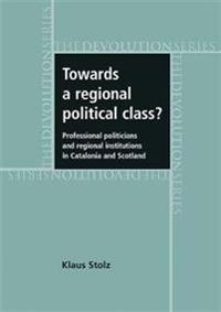 Towards a Regional Political Class?