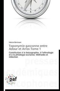 Toponymie Gasconne Entre Adour Et Arros Tome 1