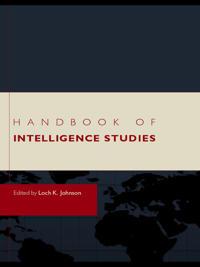Handbook of Intelligence Studies