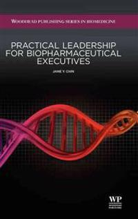 Practical Leadership for Biopharmaceutical Executives