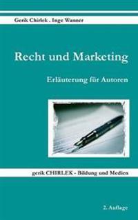 Recht Und Marketing - Erl Uterung Fur Autoren