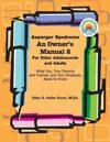 Asperger Syndrome An Owner's Manual 2 For Older Adolescents and Adults