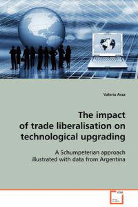 The Impact of Trade Liberalisation on Technological Upgrading