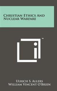 Christian Ethics and Nuclear Warfare