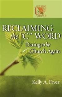 """Reclaiming the """"C"""" Word"""