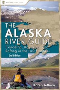 The Alaska River Guide