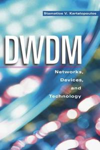 DWDM: Networks, Devices, and Technology