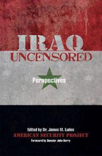 Iraq Uncensored