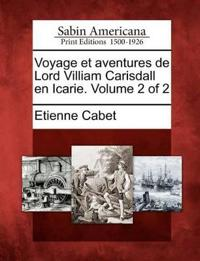 Voyage Et Aventures de Lord Villiam Carisdall En Icarie. Volume 2 of 2