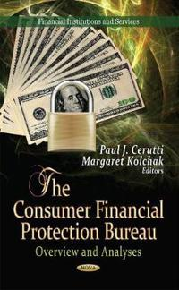 The Consumer Financial Protection Bureau: Overview and Analyses