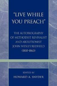 Live While You Preach