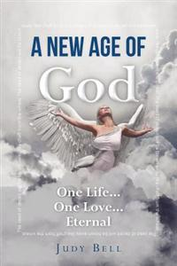A New Age of God: One Life...One Love...Eternal