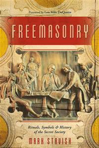 Freemasonry: Rituals, Symbols & History of the Secret Society