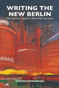 Writing the New Berlin