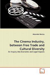 The Cinema Industry, Between Free Trade and Cultural Diversity