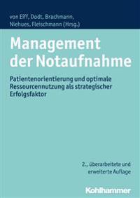 Management Der Notaufnahme: Patientenorientierung Und Optimale Ressourcennutzung ALS Strategischer Erfolgsfaktor