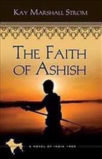 The Faith of Ashish