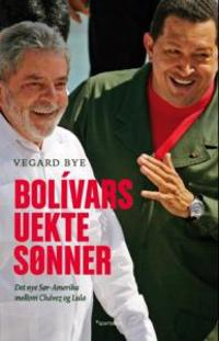 Bolívars uekte sønner - Vegard Bye   Inprintwriters.org