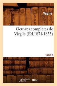 Oeuvres Completes de Virgile. Tome 2 (Ed.1831-1835)