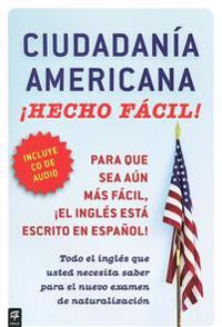 Ciudadania Americana, Con/CD: Hecho Facil! [With CD (Audio)] = United States Citizenship, W/CD