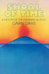 Shoal of Time a History of the Hawaiian Islands