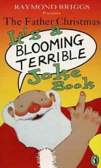 Father christmas its a bloomin terrible joke book