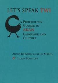 Let's Speak Twi: A Proficiency Course in Akan Language and Culture