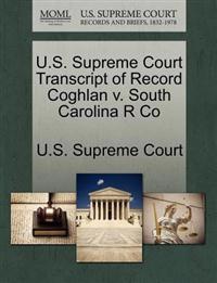 U.S. Supreme Court Transcript of Record Coghlan V. South Carolina R Co