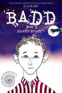 Badd: Book 2, Haunted by Cats