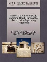 Norcor Co V. Schmitt U.S. Supreme Court Transcript of Record with Supporting Pleadings