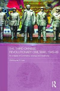 The Third Chinese Revolutionary Civil War, 1945-49