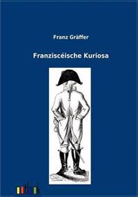 Franzisceische Kuriosa