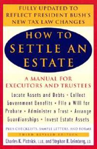 How to Settle an Estate: A Manual for Executors and Trustees, Third Revised Edition