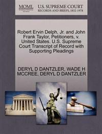 Robert Ervin Delph, Jr. and John Frank Taylor, Petitioners, V. United States. U.S. Supreme Court Transcript of Record with Supporting Pleadings