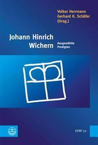 Johann Hinrich Wichern: Ausgewahlte Predigten