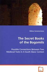The Secret Books of the Bogomils