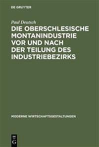 Die Oberschlesische Montanindustrie Vor Und Nach Der Teilung Des Industriebezirks