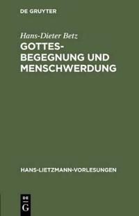 Gottesbegegnung und Menschwerdung